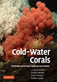 J. Murray Roberts Cold-Water Corals: The Biology and Geology of Deep-Sea Coral Habitats