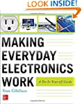 Making Everyday Electronics Work: A D...