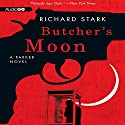 Butcher's Moon: A Parker Novel, Book 16 (       UNABRIDGED) by Richard Stark Narrated by Joe Barrett