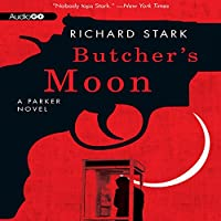 Butcher's Moon: A Parker Novel, Book 16 (       UNABRIDGED) by Richard Stark Narrated by Joe Barrett