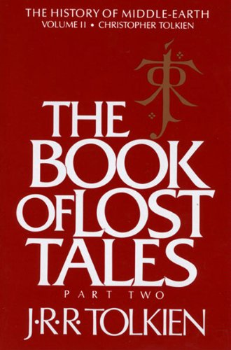The Book of Lost Tales, Part Two: Part Two (History of Middle-Earth)