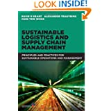 Sustainable Logistics and Supply Chain Management: Principles and Practices for Sustainable Operations and Management...