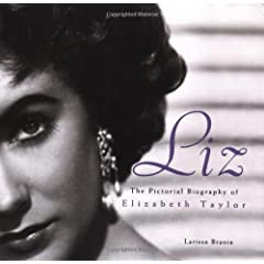 Liz: The Pictorial Biography Of Elizabeth Taylor