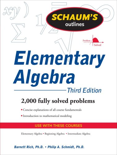 Schaum's Outline of Elementary Algebra, 3ed (Schaum's Outline Series), Barnett Rich, Philip Schmidt