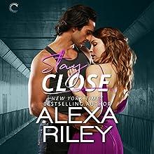 Stay Close: For You, Book 1 | Livre audio Auteur(s) : Alexa Riley Narrateur(s) : Lexi Richmond, John Lane