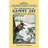 The Adventures of Sammy Jayby Thornton W. Burgess
