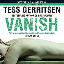 Vanish (       UNABRIDGED) by Tess Gerritsen Narrated by Lorelei King