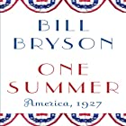 One Summer: America, 1927 (       UNABRIDGED) by Bill Bryson Narrated by Bill Bryson