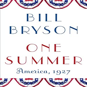 One Summer: America, 1927 Audiobook by Bill Bryson Narrated by Bill Bryson