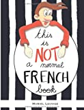 Muriel Lauvige This is not a normal French book: This is a comic book for adult learners, at beginning and intermediate levels who want to learn French using visuals ... to remember easily and speak the language.