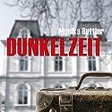 Dunkelzeit Hörbuch von Monika Buttler Gesprochen von: Martin Pfisterer