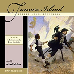Treasure Island (       UNABRIDGED) by Robert Louis Stevenson Narrated by Alfred Molina