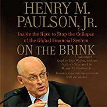 On the Brink: Inside the Race to Stop the Collapse of the Global Financial System | Livre audio Auteur(s) : Henry M. Paulson Narrateur(s) : Dan Woren
