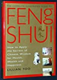 The Complete Illustrated Guide to Feng Shui (0760703906) by Too, Lillian