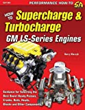 Barry Kluczyk How to Supercharge & Turbocharge GM Ls-Series Engines