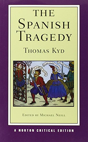 the spanish tragedy essay The concept of tragedy within the spanish tragedy - tragedy essay example a tragedy is a religious experience which is main.
