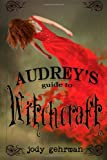 img - for Audrey's Guide to Witchcraft (Volume 1) book / textbook / text book