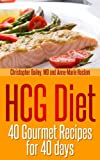 HCG Diet: 40 Gourmet Recipes for 40 Days