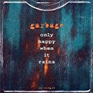Only Happy When It Rains / Girl Don't Come