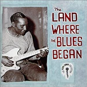 Land Where the Blues Began