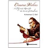 Cremona Violins: A Physicist's Quest For the Secrets of Stradivari