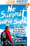 No Summit out of Sight: The True Stor...