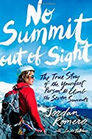 No Summit out of Sight: The True Story of the Youngest Person to Climb the Seven Summits