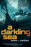 """James L. Cambias, """"A Darkling Sea"""" (Tor, 2014)"""
