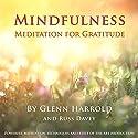 Mindfulness Meditation for Gratitude Speech by Glenn Harrold, Russ Davey Narrated by Glenn Harrold