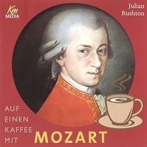Auf einen Kaffee mit Mozart Hörbuch