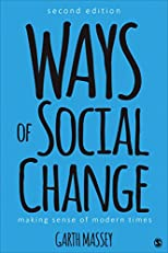 Ways of Social Change: Making Sense of Modern Times