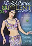 Bellydance - Opulent Motion The Artistry of Slow Moves, with Sarah Skinner: Open level belly dance instruction, Belly dance how-to, Bellydancing ... [DVD] [ALL REGIONS] [NTSC] [WIDESCREEN] [UK Import]