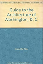 Guide to the Architecture of Washington, D.…