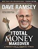 The The Total Money Makeover: Classic Edition: A Proven Plan for Financial Fitness