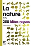 La nature en 250 id�es re�ues