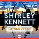 Chameleon (       UNABRIDGED) by Shirley Kennett Narrated by Christine Marshall