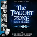 The Twilight Zone Radio Dramas, Volume 20  by Rod Serling, Charles Beaumont, Earl Hamner, Jr., Robert Presnell, Jr., Richard Matheson Narrated by  full cast