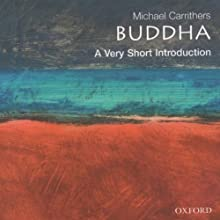 The Buddha: A Very Short Introduction (       UNABRIDGED) by Michael Carrithers Narrated by Neil Shah