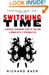 Switching Time: A Doctor's Harrowing...
