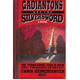 Gadiantons and the Silver Sword ~ Chris Heimerdinger