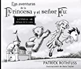 Las aventuras De La Princesa Y El Se¤or Fu / The Adventures Of The Princess And Mr. Whiffle (Spanish Edition) (8401353424) by Rothfuss, Patrick