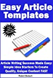 img - for Easy Article Templates - Article Writing Success Made Easy: Simple Idea Starters To Create Quality, Unique Content FAST (Content Creation Book 1) book / textbook / text book