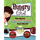 Hungry Girl: Recipes and Survival Strategies for Guilt-Free Eating in the Real World ~ Lisa Lillien