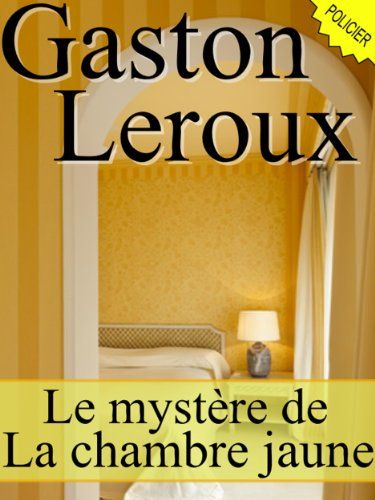 31 le mystere de la chambre jaune books found le for Le mystere de la chambre jaune