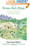 Grass, Soil, Hope: A Journey Through...