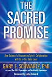 The Sacred Promise: How Science Is Discovering Spirits Collaboration with Us in Our Daily Lives