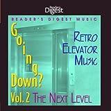Going Down? Volume 2: The Next Level (Retro Elevator Music)