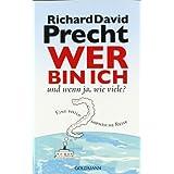 """Wer bin ich - und wenn ja wie viele? Eine philosophische Reisevon """"Richard David Precht"""""""