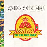 Off With Their Heads ~ Kaiser Chiefs