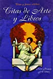 img - for Citas de arte y libros / Quotes of Art and Books (Spanish Edition) book / textbook / text book